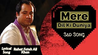Mere Dil Ki Duniya - Sad Song - Rahat Fateh Ali Khan - Lyrical Video Song - Broken Heart Shayari