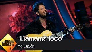 Manuel Carrasco Interpreta 'Llámame Loco'   El Hormiguero 3.0   El Hormiguero 3.0