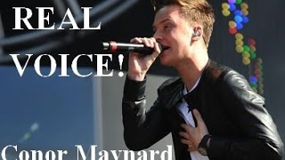 Conor Maynard REAL VOICE!  (WITHOUT AUTOTUNE)