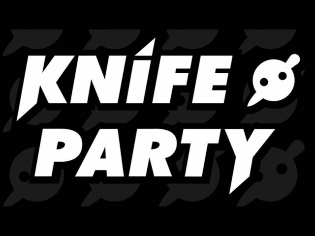 Knife Party Porn - Uh, duh, that's Knife Party's \