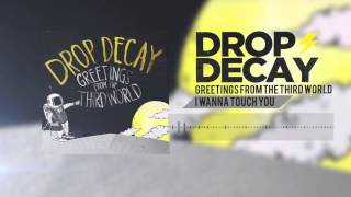 Drop Decay- I Wanna Touch You (Track 02)
