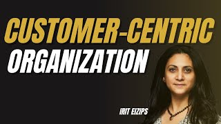 How to Be a Customer Centric Organization