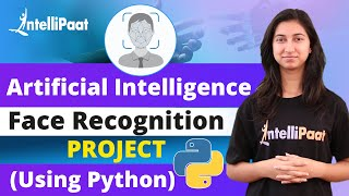 Python Face Recognition | OpenCV Python Tutorial | Intellipaat