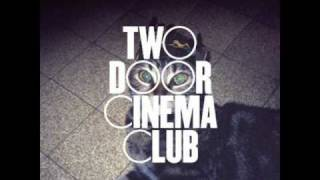 Eat That Up, It's Good For You   Two Door Cinema Club