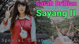 Sarah Brillian - Sayang 2 Indo ( Om New Twins ) Ndayu Park Spesial Tahun Baru 2018
