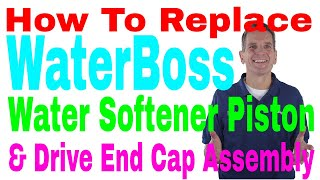 WaterBoss Water Softener Maintenance & Repair - Replace Piston and/or Drive End Cap Assembly