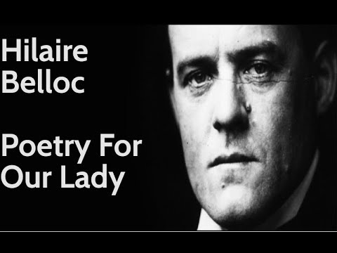 Hilaire Belloc: Poetry For Our Lady