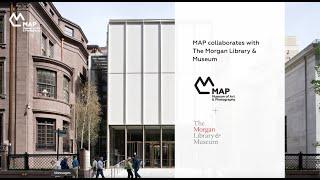 MAP + Morgan Library & Museum