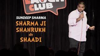 Sharma Ji Shahrukh aur Shaadi - Sundeep Sharma Stand-up Comedy - Video Youtube