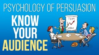 Persuasion Psychology: Know Your Audience!