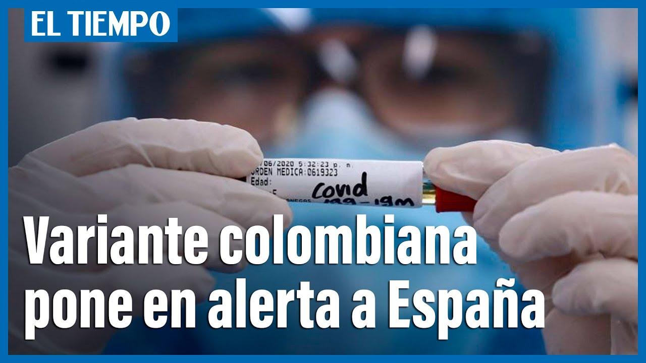 Covid 19: variante colombiana causa preocupación en España
