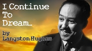 I Continue To Dream by Langston Hughes - Poetry Reading