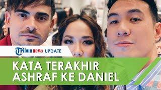 POPULER: Kata Terakhir Ashraf Sinclair ke Daniel Mananta: Unge Udah di Sana, Have a Good One, Bro