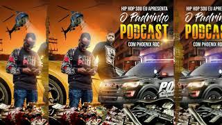 O Padrinho Podcast Com Phoenix RDC | T1 E3