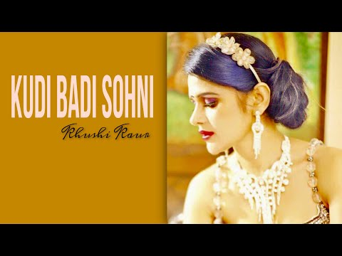 Khushi kaur latest song kudi Badi Sohni