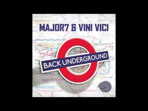 Vini Vici & Major7 - Back Underground