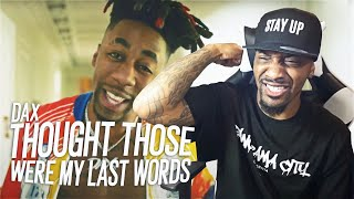 DAX - Thought Those Were My Last Words (REACTION!!!)
