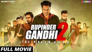 RUPINDER GANDHI 2 : (FULL FILM) | New Punjabi Film | Latest Punjabi Movies