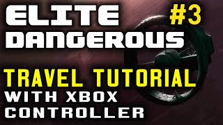 preview picture of video 'Elite Dangerous: Tutorial 3: Travel (with Xbox 360 controller)'