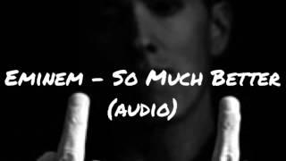 Eminem - So Much Better (lyrics)