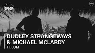 Dudley Strangeways & Michael Mclardy Boiler Room Tulum x Comunite DJ Set