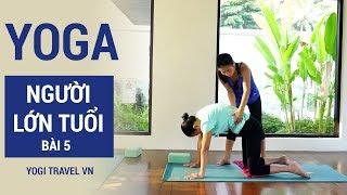 Bài 5 - Yoga cho người lớn tuổi | Tập Yoga tại nhà