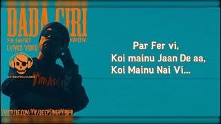 BOHEMIA - Lyrics of Only High Quality Mp3 Rap in 'DADA GIRI' By 'Bohemia' & 'Sab Bhanot'