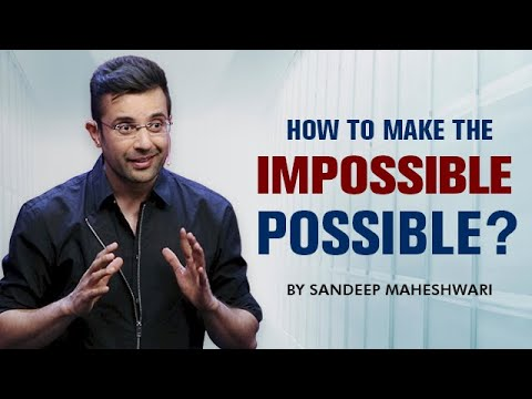 Download How to make the IMPOSSIBLE POSSIBLE? By Sandeep Maheshwari I Motivational Video in Hindi Mp4 HD Video and MP3