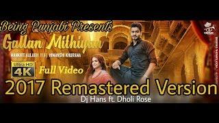Gallan Mithiyan  Mankirt Aulakh Refix  DJ Hans Dhol Mix  Parmish Verma  New Punjabi Song 2017