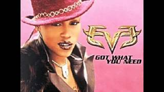 Eve - Got What You Need