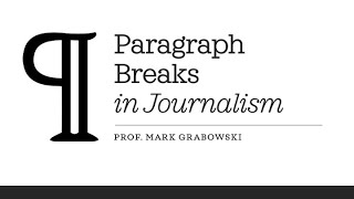 Journalism 101: When to start a new paragraph in newswriting?