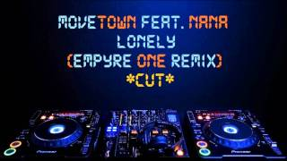 Movetown feat. Nana - Lonely (Empyre One Remix Edit) [HD]