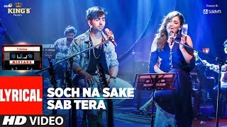 T-Series Mixtape: Sab Tera /Soch Na Sake Song (Lyrics