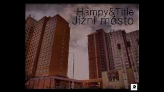 Hampy&Title - Jižní město