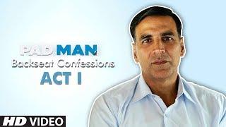 Pad Man Confessions 1 | Akshay Kumar | Sonam Kapoor | Radhika Apte