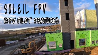 Featuring Fpv Pilots: Soleil FPV [Freestyle, Vlogging or Racing, Doesnt matter]