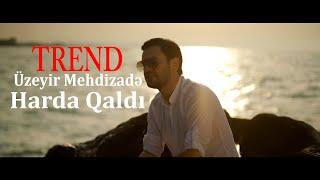 Uzeyir Mehdizade Harda Qaldi Official Video 2019