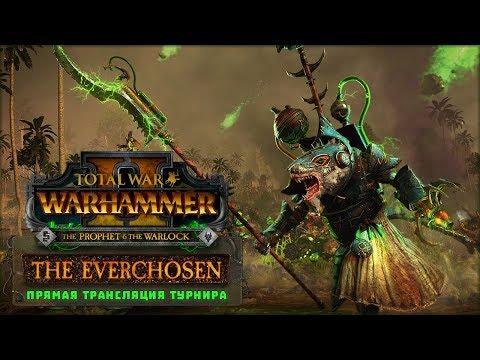 THE EVERCHOSEN SPRING INVITATIONAL. Турнир по Total War: WARHAMMER II
