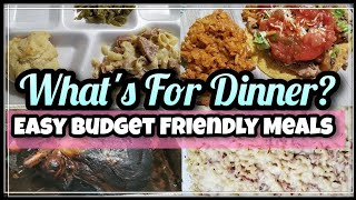What's For Dinner | Easy Budget Friendly Meals | Family Meals