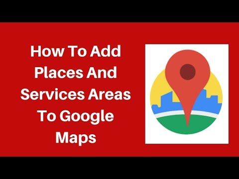 How to Add Places and services areas to Google Maps