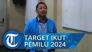 Partai Gelora Targetkan Ikut Pemilu 2024