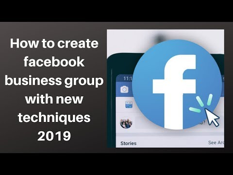 How to create facebook business group with new techniques 2019