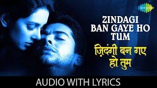 Zindagi Ban Gaye Ho Tum with lyrics | ज़िन्दगी बन गए हो तुम | Alka Yagnik | Udit Narayan | Kasoor