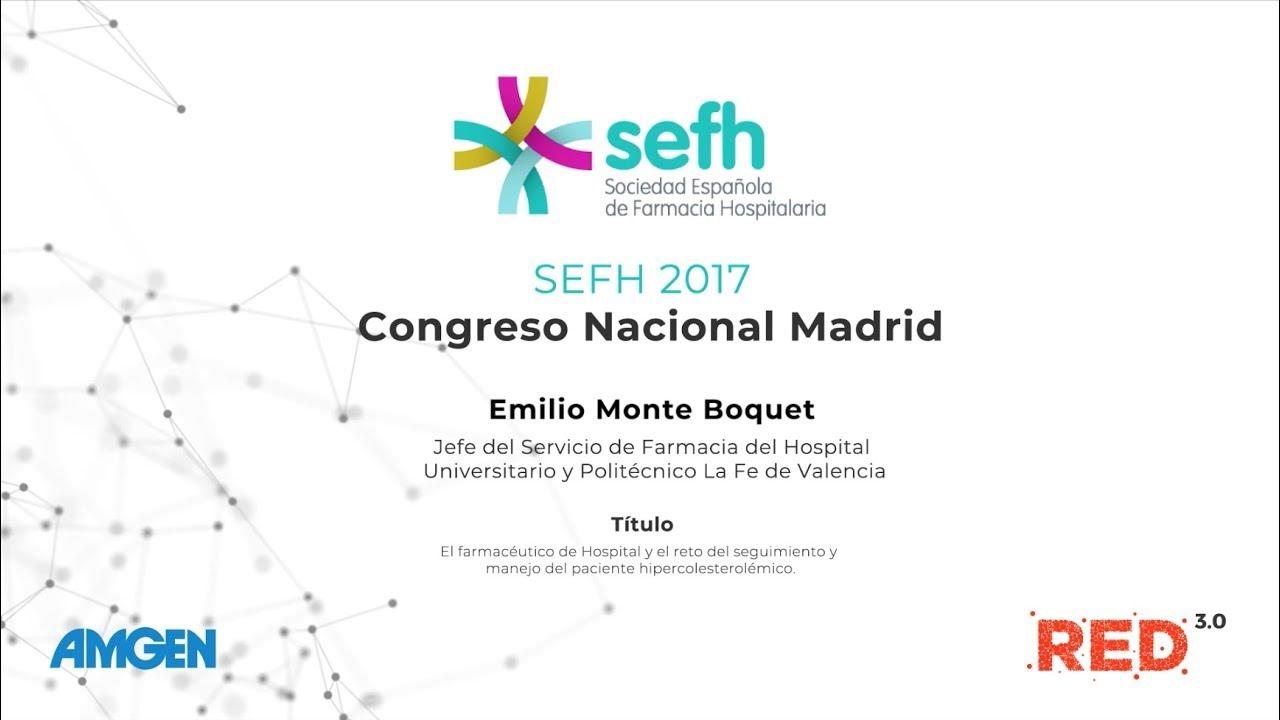 Dr. Emilio Monte Boquet: El reto del seguimiento del hipercolesterolémico en SEFH 2017.