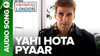 Yahi Hota Pyaar - Full Audio Song | Namastey   - YouTube