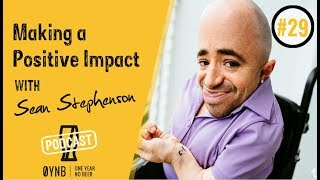 Making a Positive Impact with Dr. Sean Stephenson (Episode 29)
