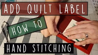 Hand sewing a quilt label with invisible stitches - Start to Finish