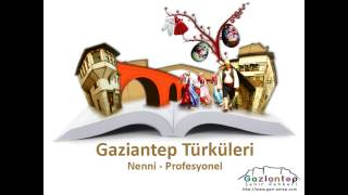 preview picture of video 'Gaziantep Türküleri - Nenni - Profesyonel 1080p'