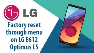 How to Factory Reset through menu on LG Optimus L5 E612?