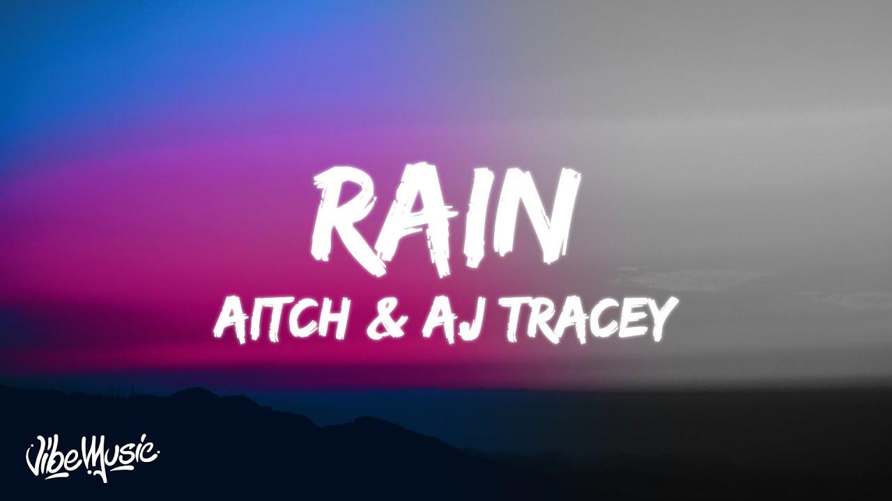 "Aitch & AJ Tracey Lyrics - ""Rain"""